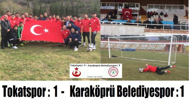 Tokatspor : 1 - Karaköprü Belediyespor : 1