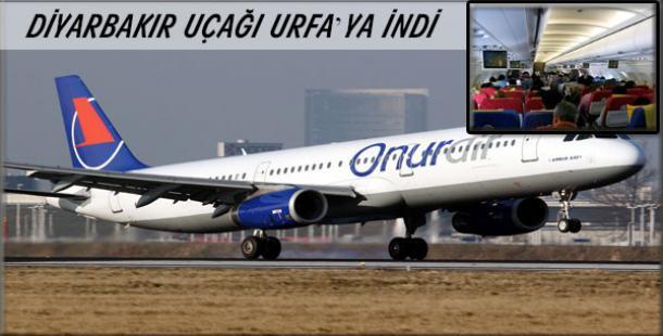 Dıyarbakır Uçağı Urfa'ya indi,Olaylar çıktı