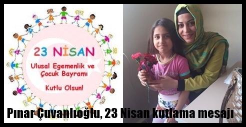 Pınar Çuvanlıoğlu, 23 Nisan kutlama mesajı